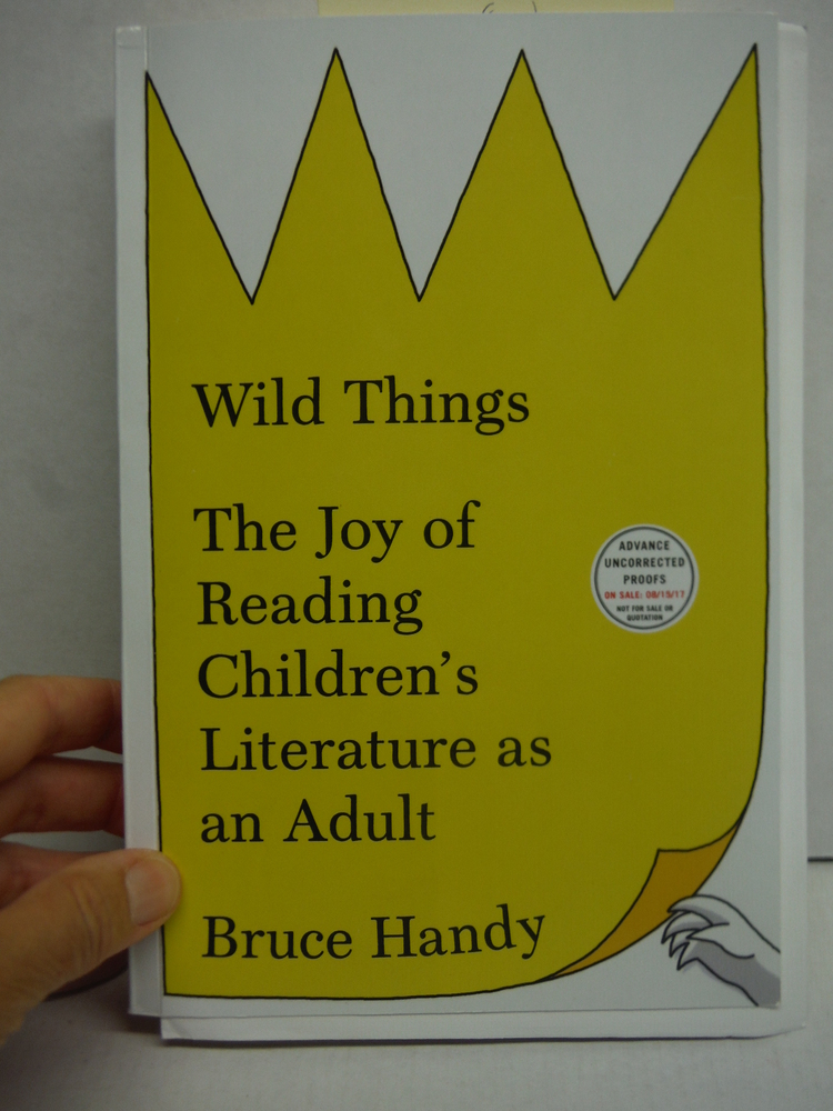 Image 0 of Wild Things: The Joy of Reading Children's Literature as an Adult