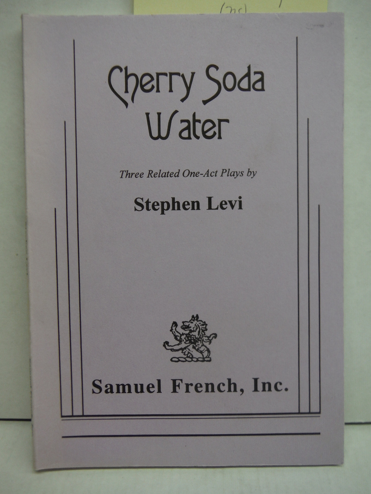 Cherry Soda Water: Three Related One-Act Plays
