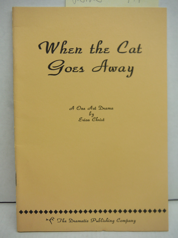 When the Cat Goes Away A One Act Drama