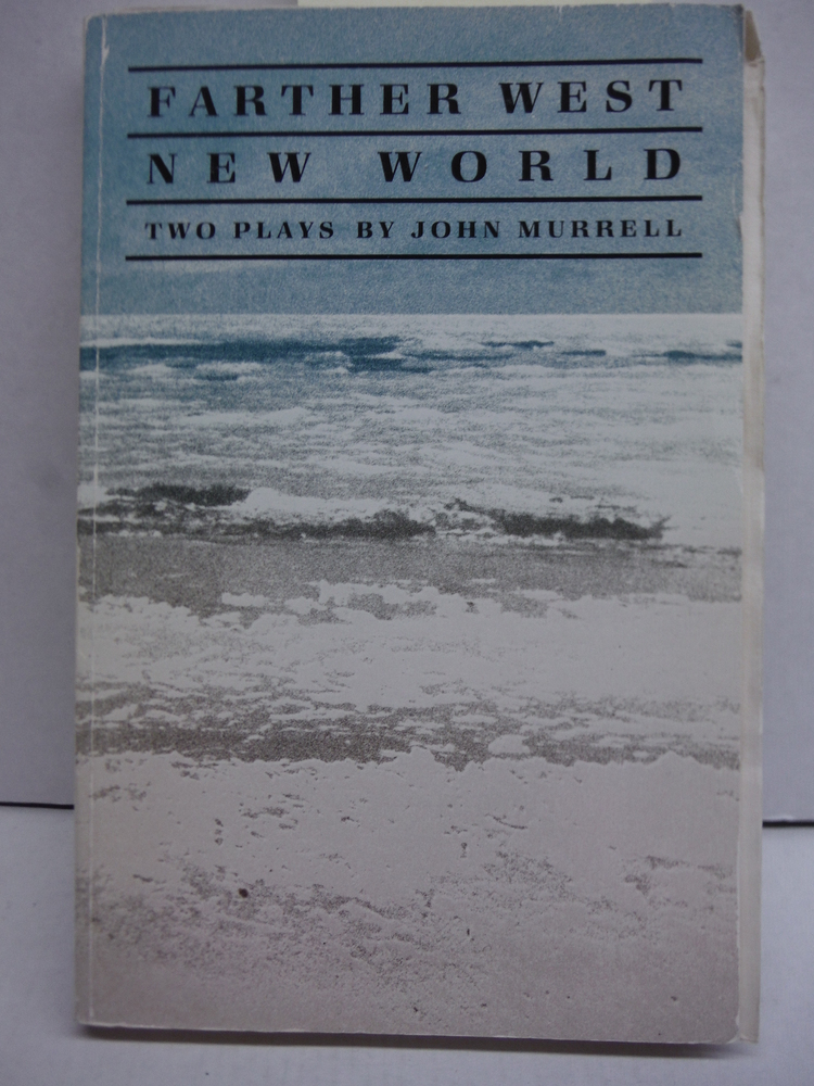 Farther West/New World: Two Plays