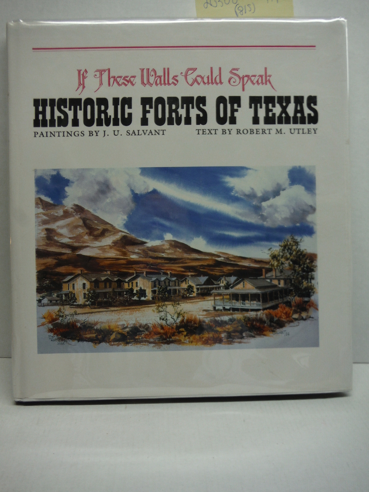 Image 0 of If These Walls Could Speak: Historic Forts of Texas