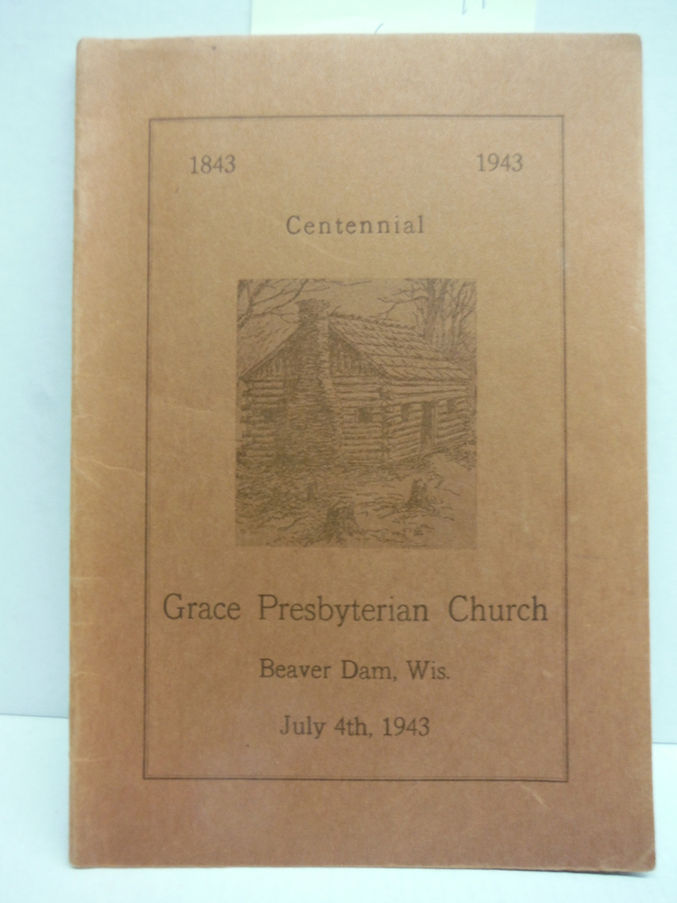 Centennial Program and History Grace Presbyterian Church 116 Park Avenue, Beaver