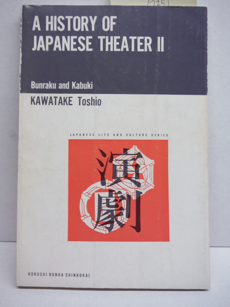A History of Japanese Theater II Bunraku and Kabuki