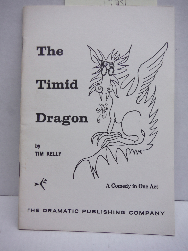 The Timid Dragon a comedy in one Act