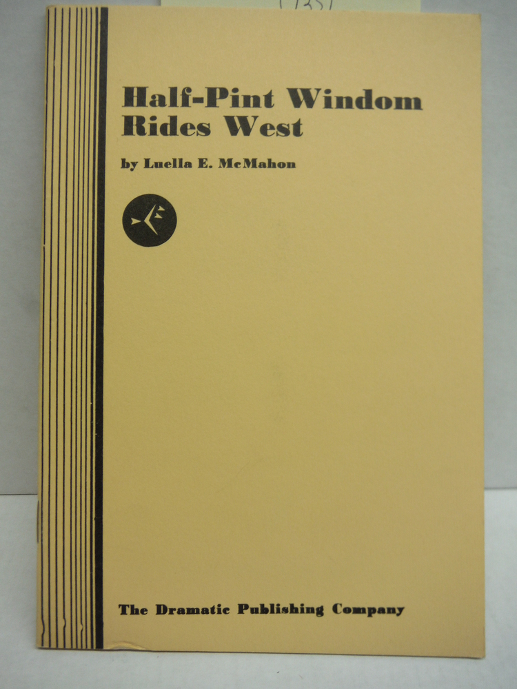 Half-Pint Windom Rides West (A Play)