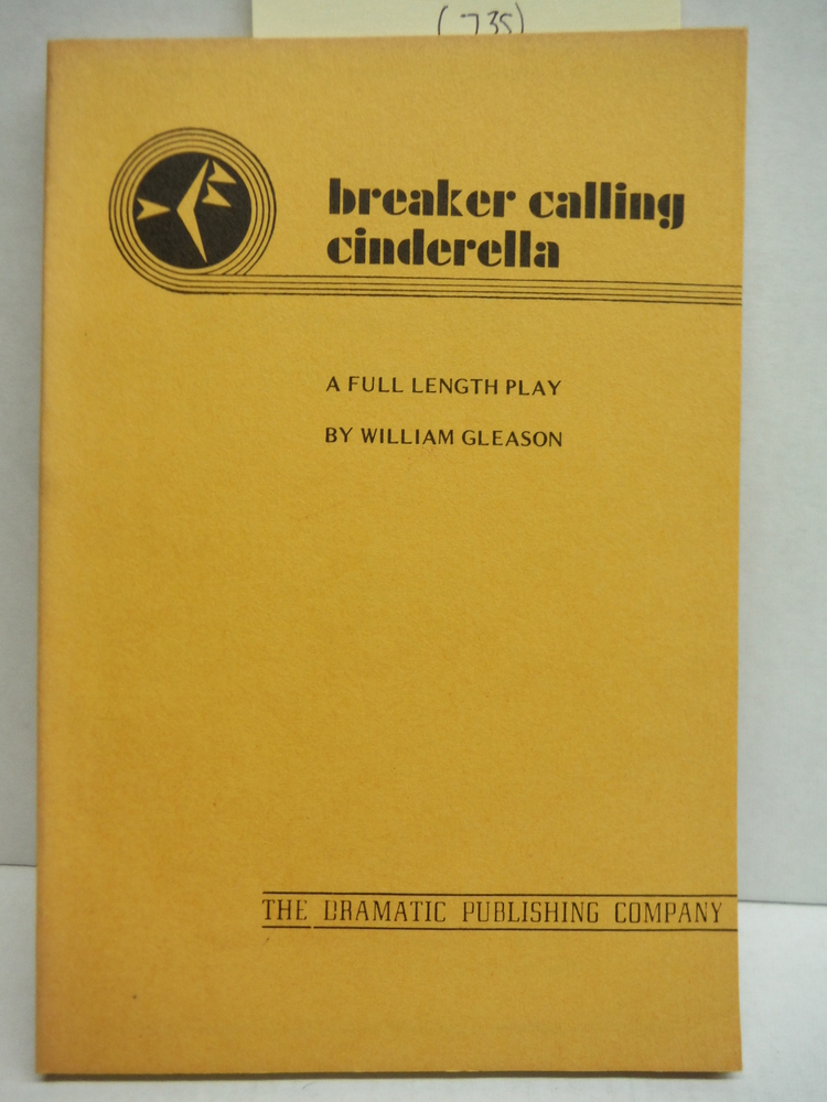 Breaker Calling Cinderella: A Full Length Play