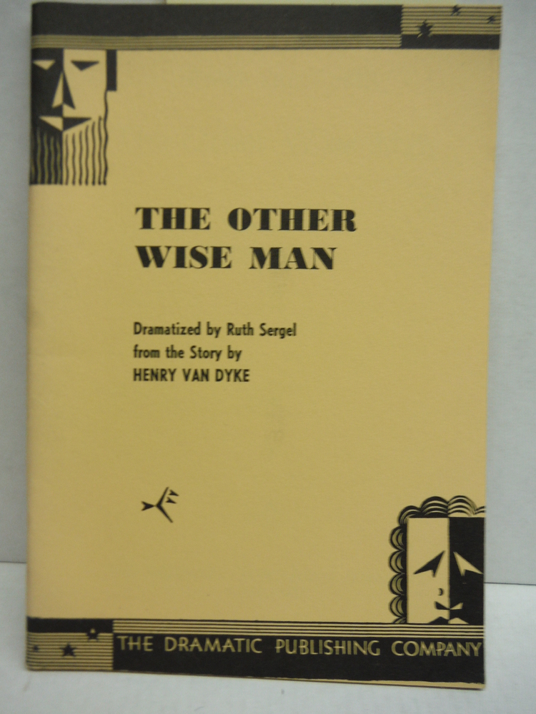 Henry Van Dyke's The Other Wise Man Dramatized by Ruth Sergel