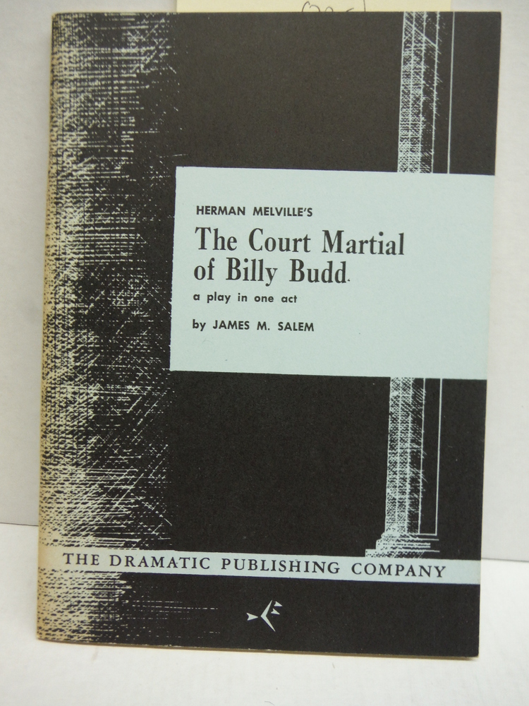 Herman Melville's the Court Martial of Billy Budd; a Play in One Act