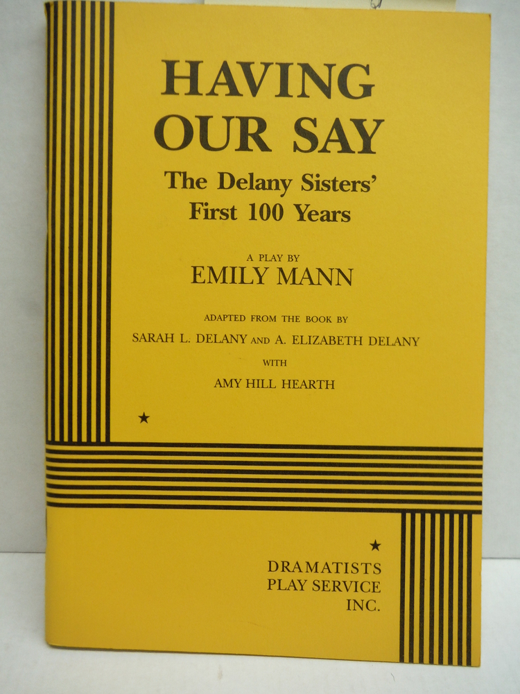 Having Our Say The Delany Sisters First 100 Years