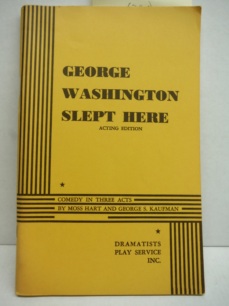 George Washington Slept Here Acting Edition (George Washinton Slept Here, Comedy