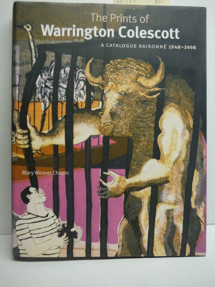 The Prints of Warrington Colescott: A Catalogue Raisonne, 1948-2008