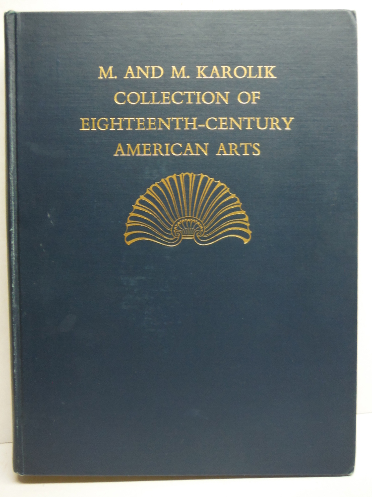 Eighteenth-century American Arts; The M. And M. Karolik Collection