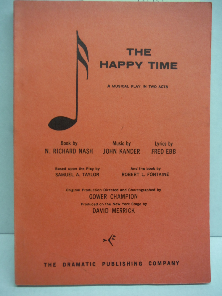 Happy Time, The: A Musical Play in Two Acts