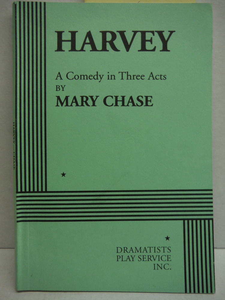 Harvey Acting Edition  A Comedy In Three Acts By Mary Chase