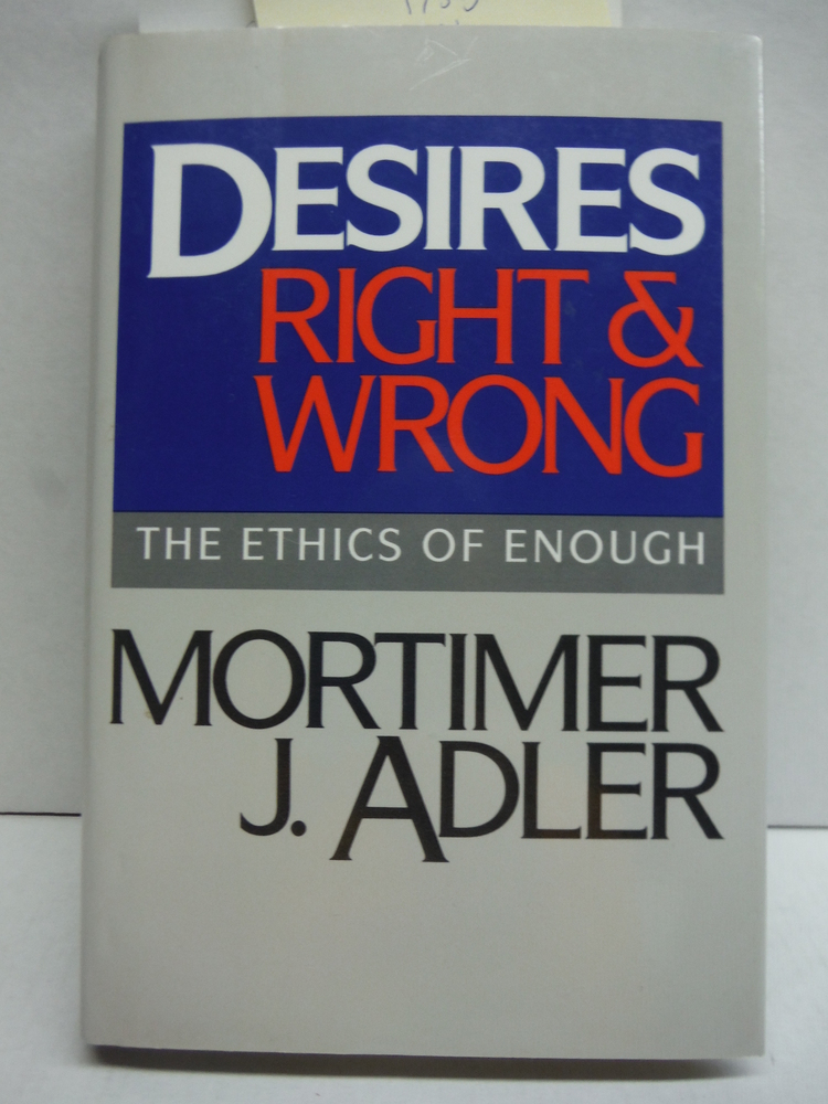 Desires, Right and Wrong: The Ethics of Enough