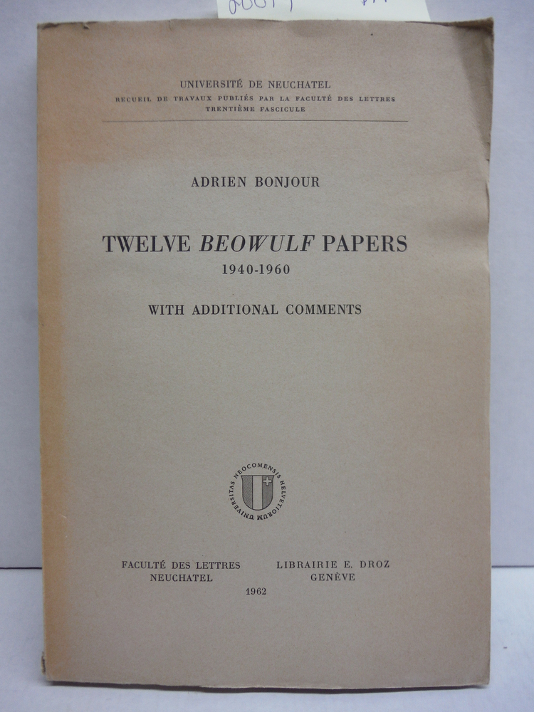 Twelve Beowulf papers, 1940-1960, with additional comments.