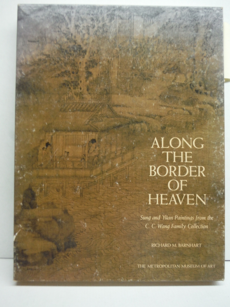 Along the Border of Heaven (Sung and Yüan Paintings from the C.C. Wang Family C