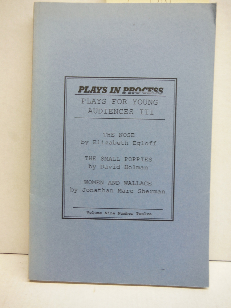 Plays for Young Audiences III: The Nose, The Small Poppies, Women and Wallace (P