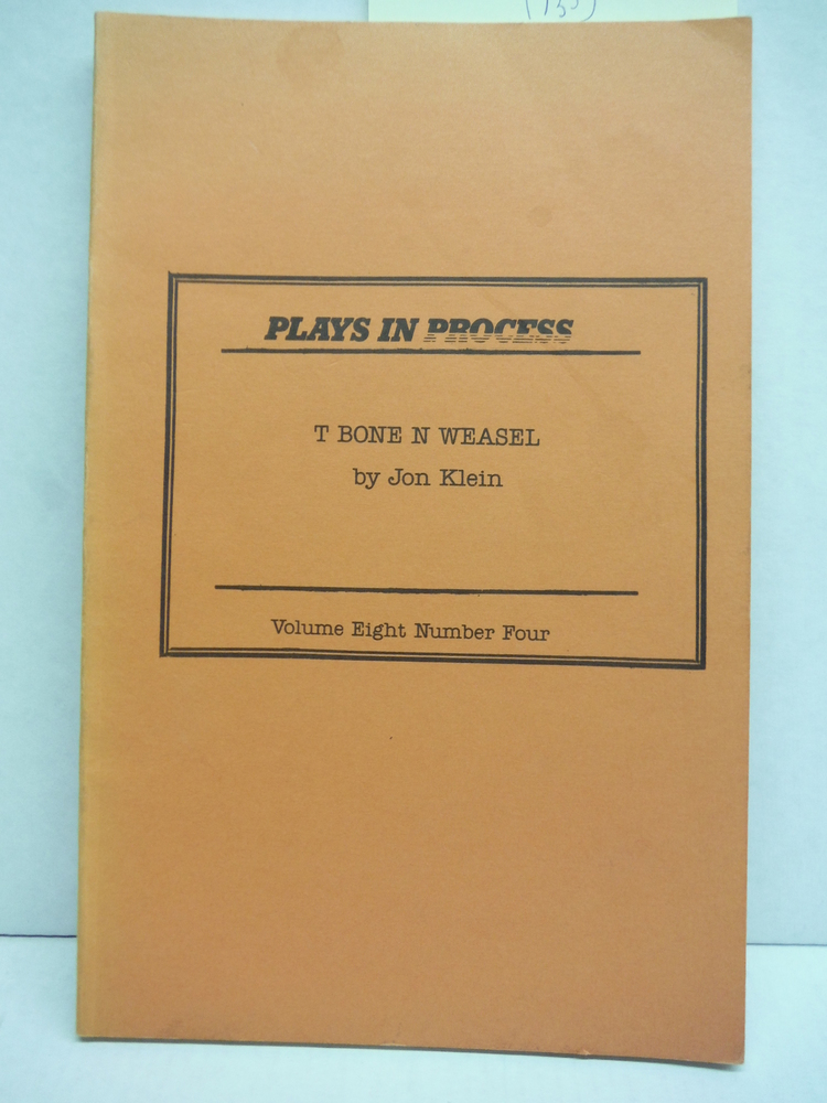 T Bone N Weasel (Plays in Progress Vol 8, No 4)