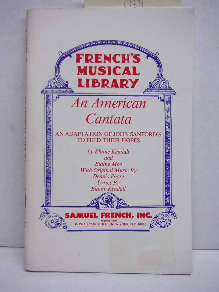 An American cantata: An adaptation of John Sanford's To feed their hopes (French
