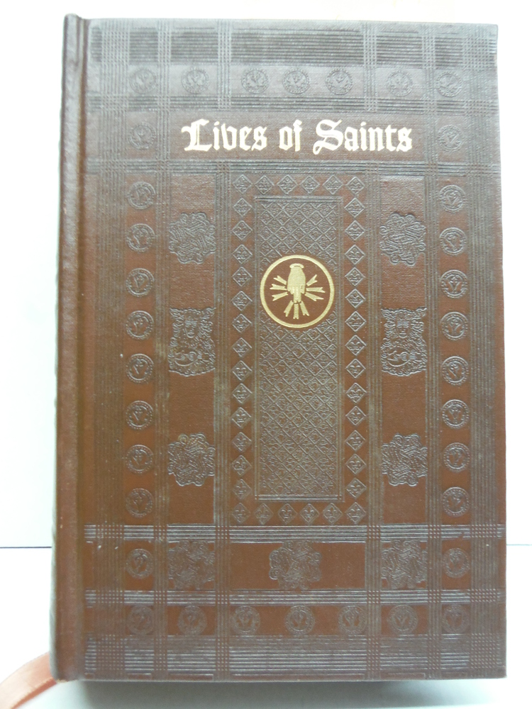 Lives of Saints: with Excerpts from Their Writings - 1st Edition/1st Printing