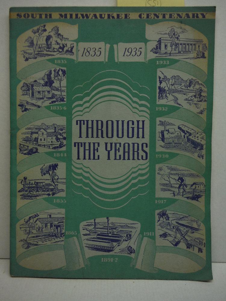 Through the Years an Historical Booklet published by South Milwaukee Centennia