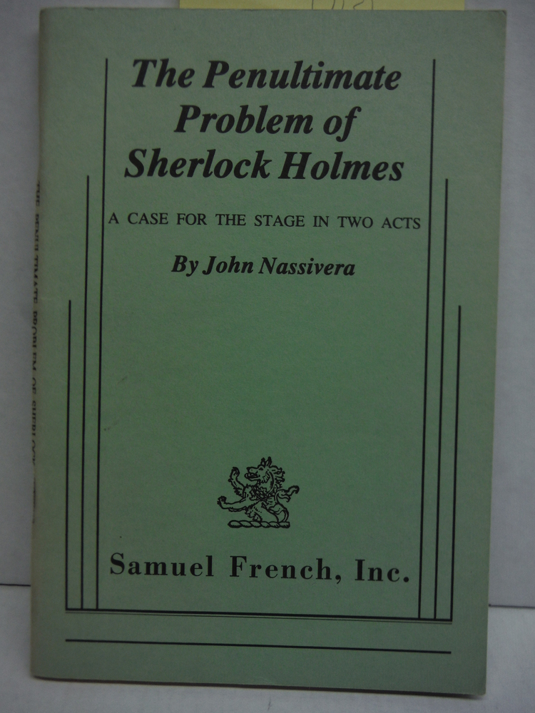 The Penultimate Problem of Sherlock Holmes: A case for the stage in two acts