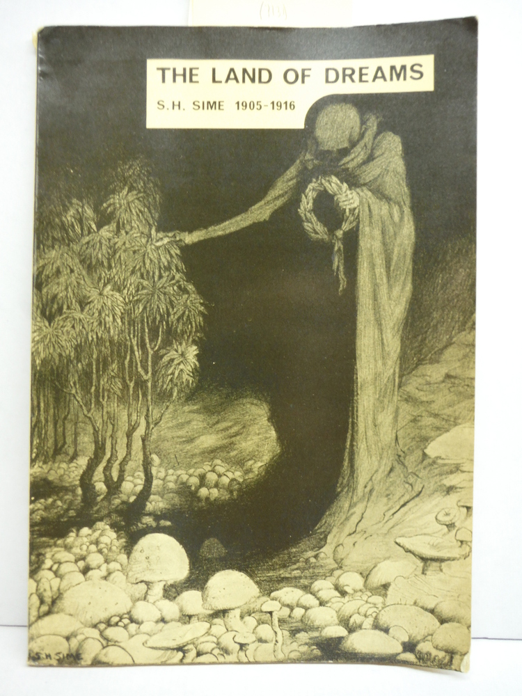 The Land of Dreams A Review of the Work of Sidney H. Sime, 1905 to 1916