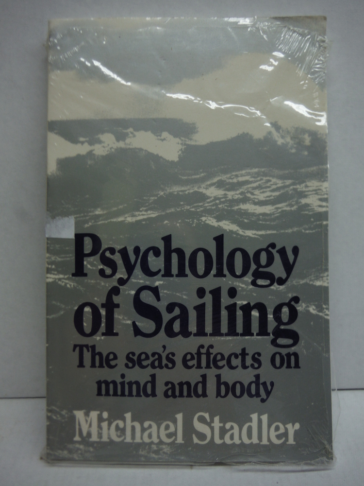 Psychology of Sailing: The Sea's Effects on Mind and Body (English and German Ed