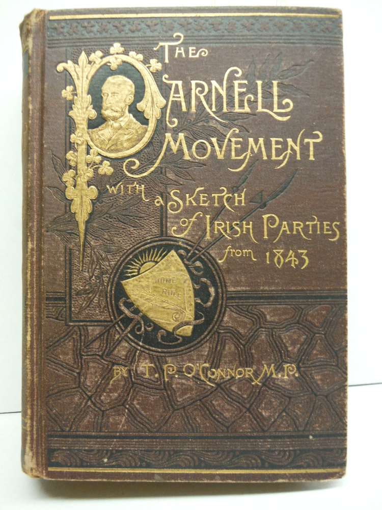 The Parnell Movement with a Sketch of Irish Parties from 1843 (Authorized Sixth