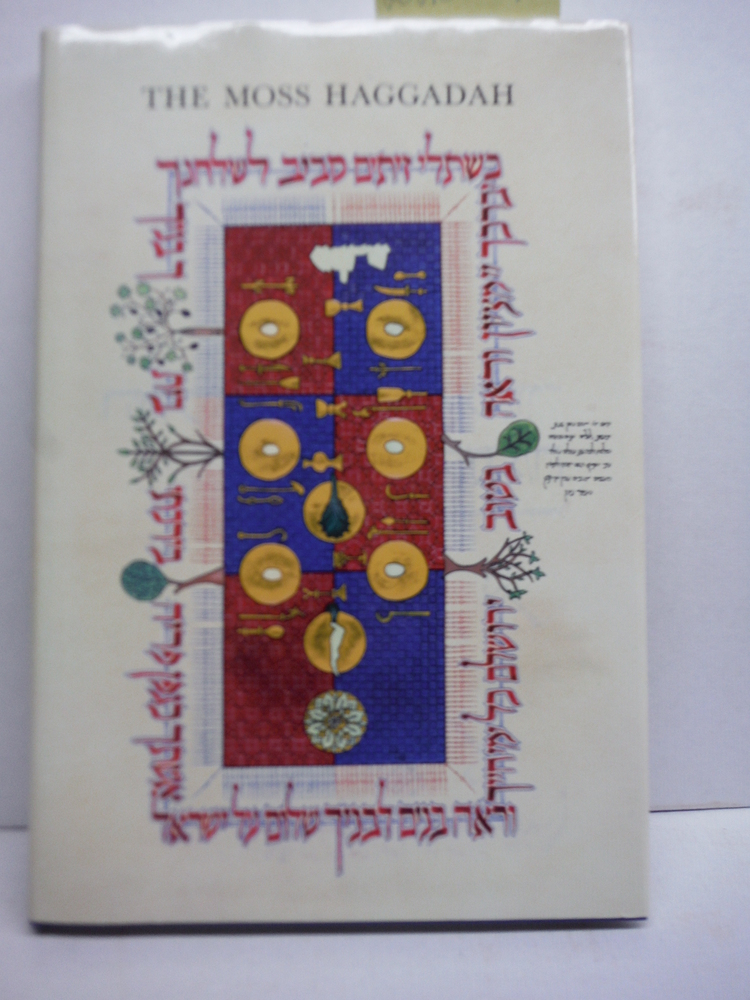 The Moss Haggadah: A complete reproduction of the Haggadah written and illuminat