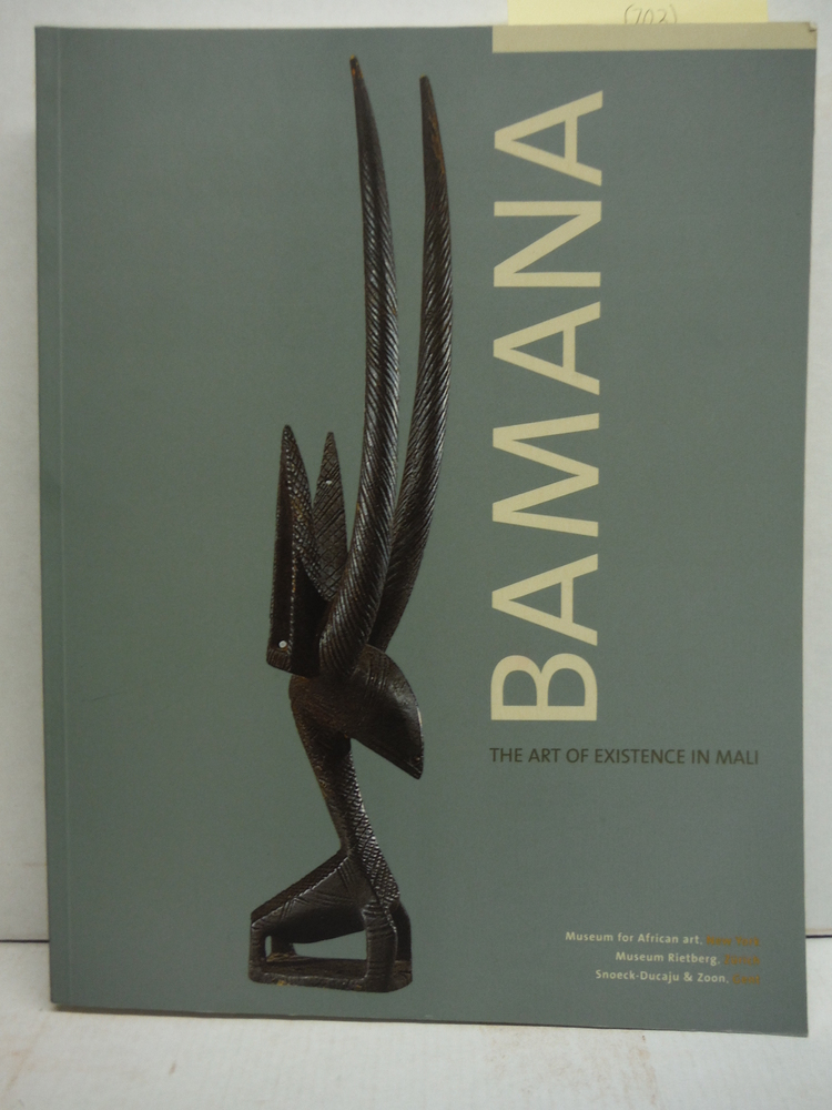 Bamana: The Art of Existence in Mali