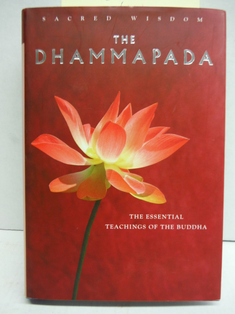 The Dhammapada: The Essential Teachings of the Buddha (Sacred Wisdom)