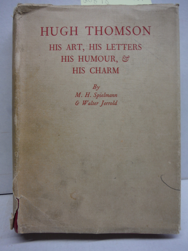 Hugh Thomson,: His art, his letters, his humour and his charm,