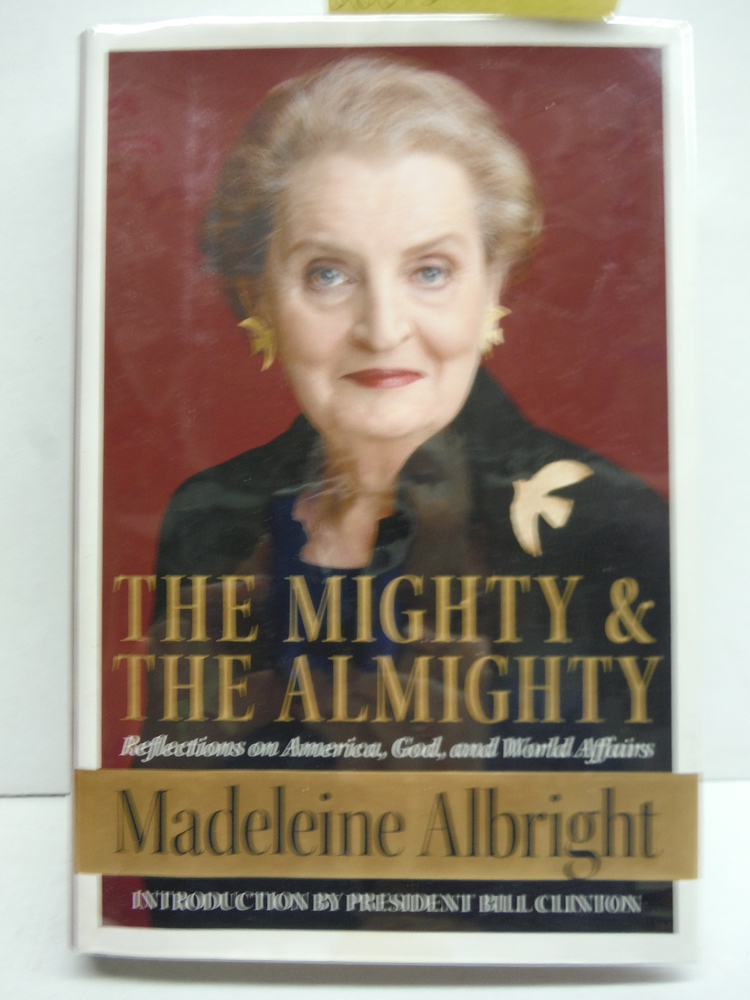 Image 0 of The Mighty and the Almighty: Reflections on America, God, and World Affairs