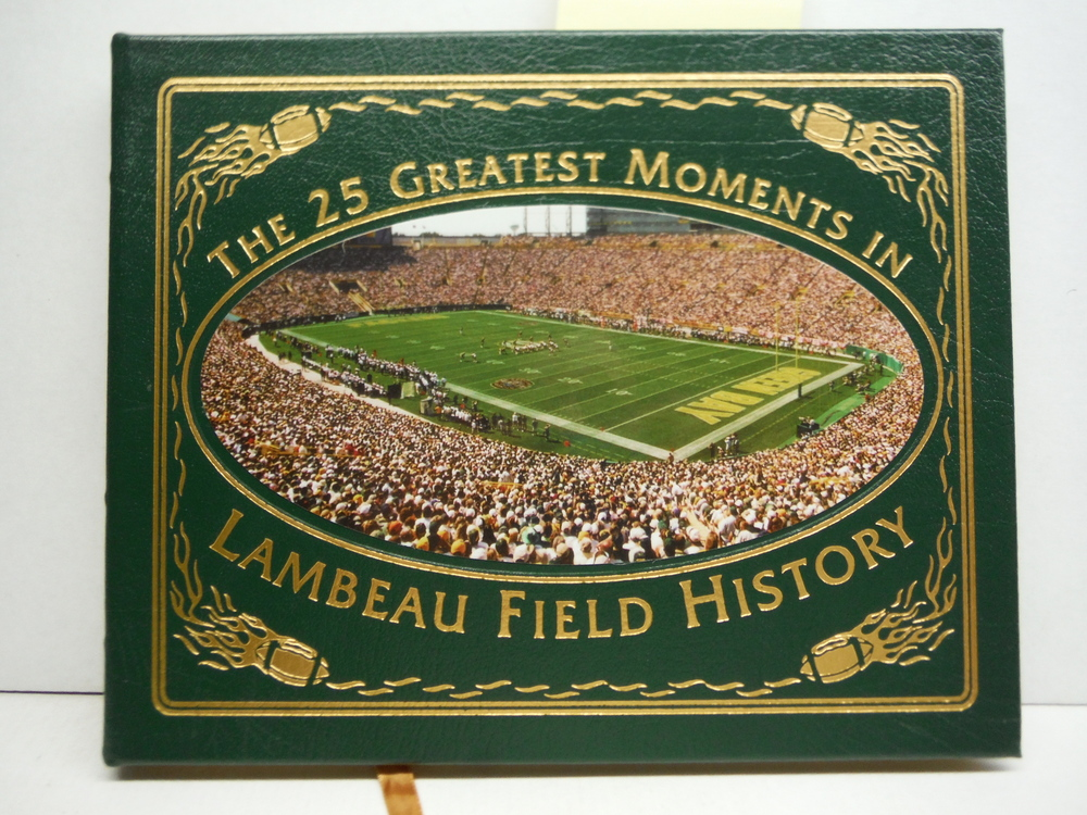 The 25 Greatest Moments in Lambeau Field History