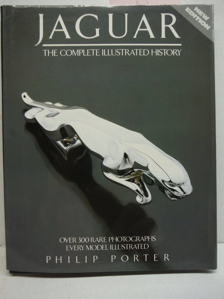 Jaguar: The Complete Illustrated History (A Foulis motoring book)