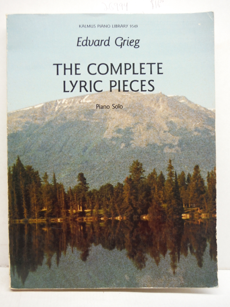 Edvard Gried The  Complete Lyric Pieces Piano Solo (Kalmus Piano Library 9549)