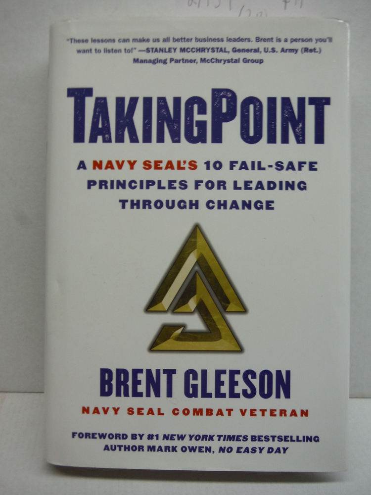 Image 0 of TakingPoint: A Navy SEAL's 10 Fail Safe Principles for Leading Through Change