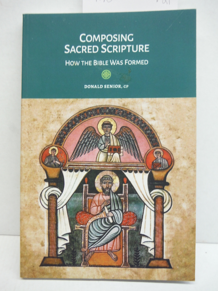 Composing Sacred Scripture: How the Bible Was Formed