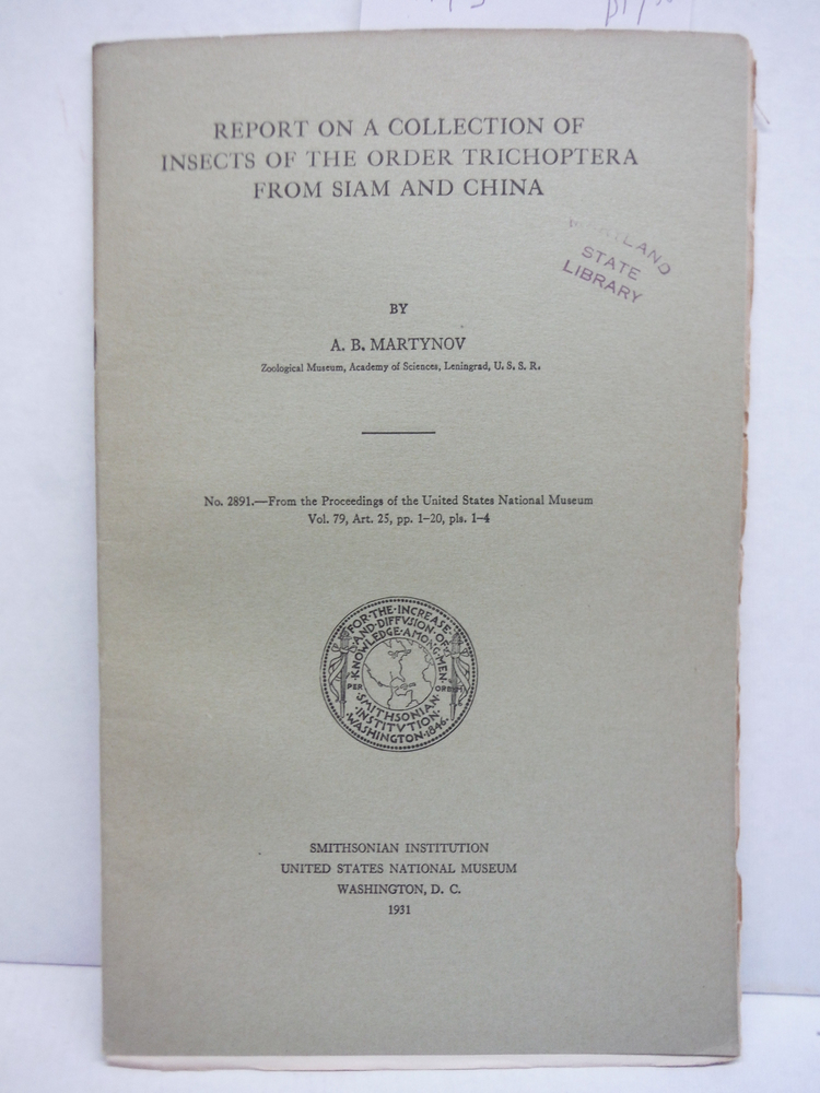 REPORT ON A COLLECTION OF INSECTS OF THE ORDER TRICHOPTERA FROM SIAM AND CHINA