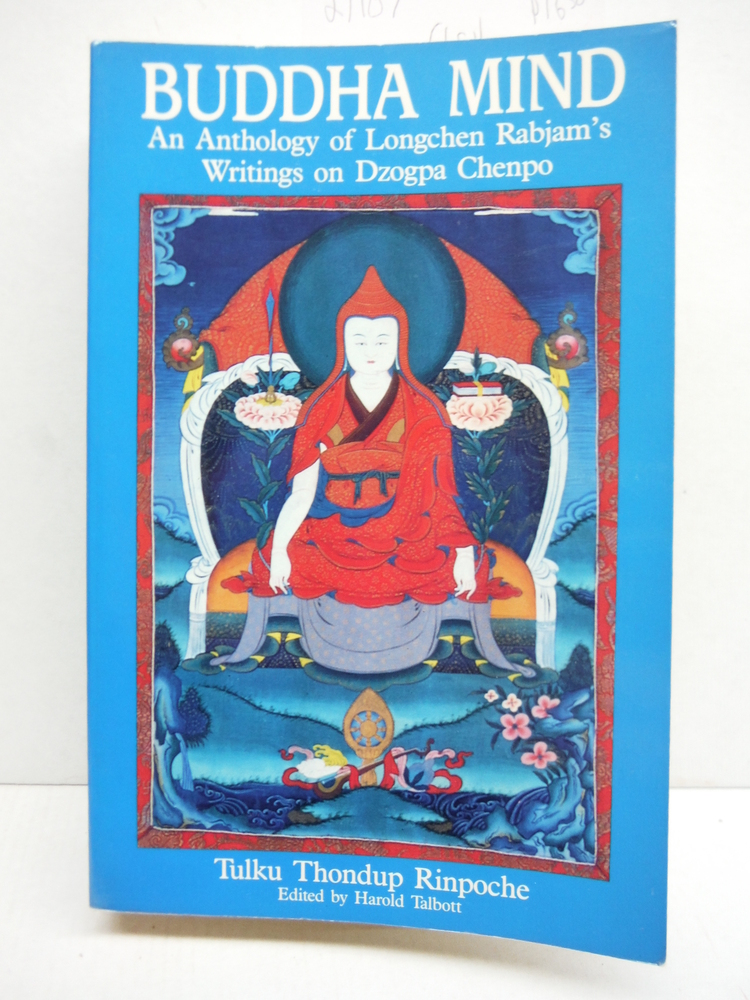 Buddha Mind: An Anthology of Longchen Rabjam's Writings on Dzogpa Chenpo