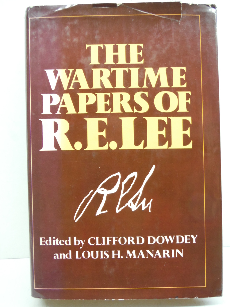 The Wartime Papers of R. E. Lee