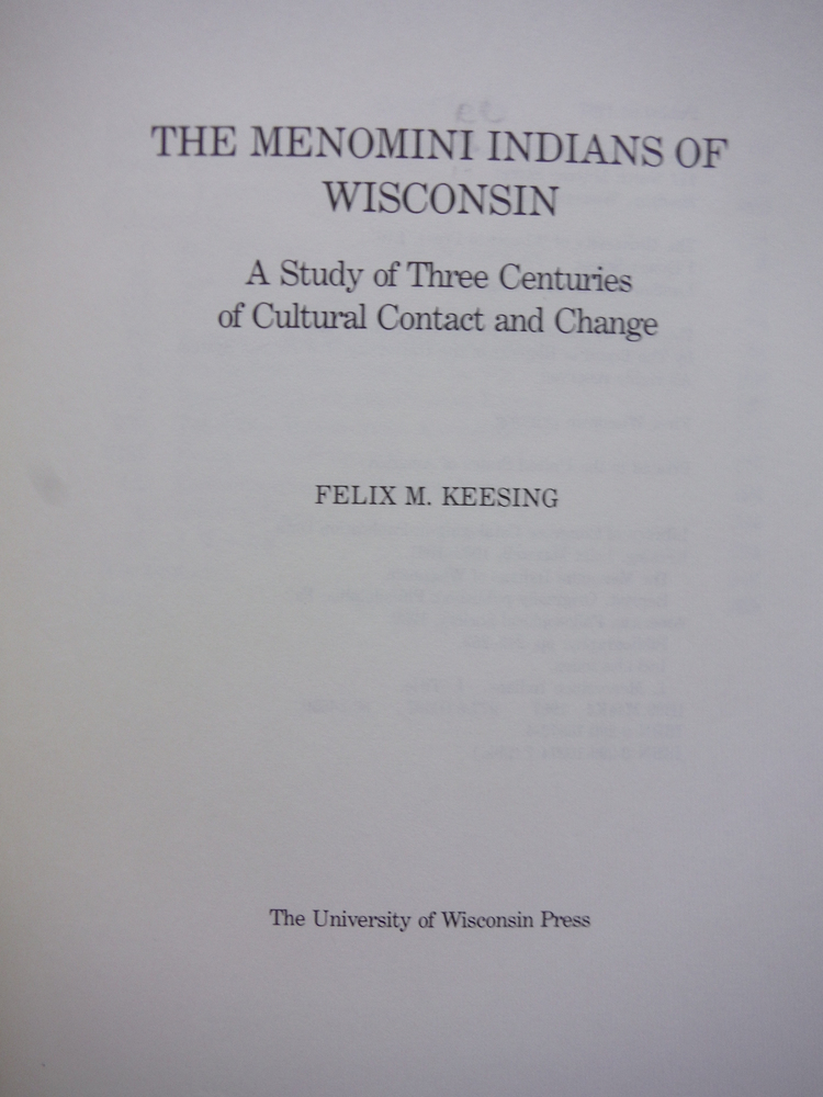 Image 1 of The Menomini Indians of Wisconsin: A Study of Three Centuries of Cultural Contac