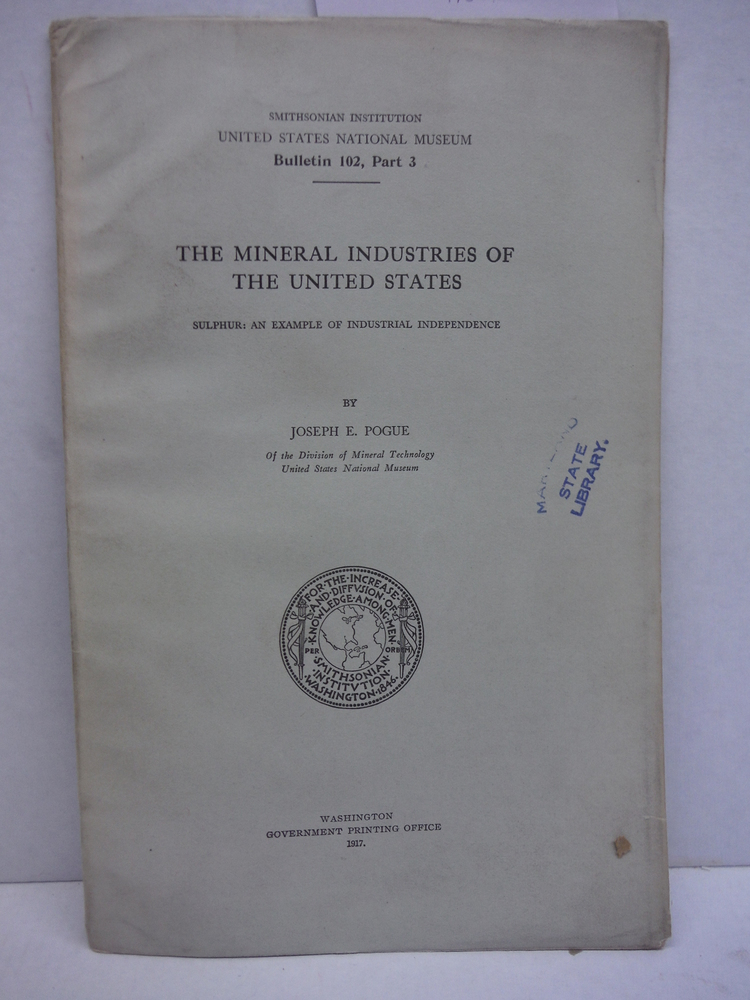The Mineral Industries of the United States Sulphur: An Example of Industrial In