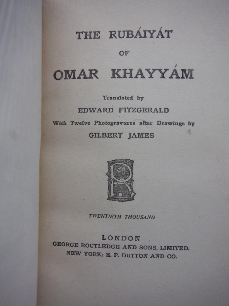 Image 1 of The Rubaiyat of Omar Khayyam Trnslated by Edward Fitzgerald with Twelve Photogra