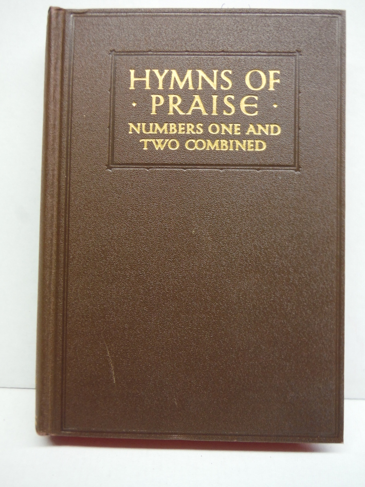 Hymns Of Praise: Number One And Two Combined For the Church And Sunday School