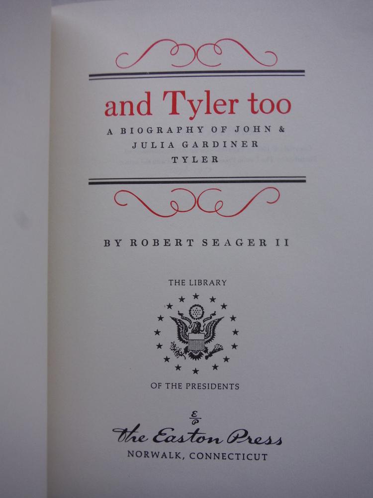 Image 1 of And Tyler Too: A Biography of John & Julia Gardiner Tyler