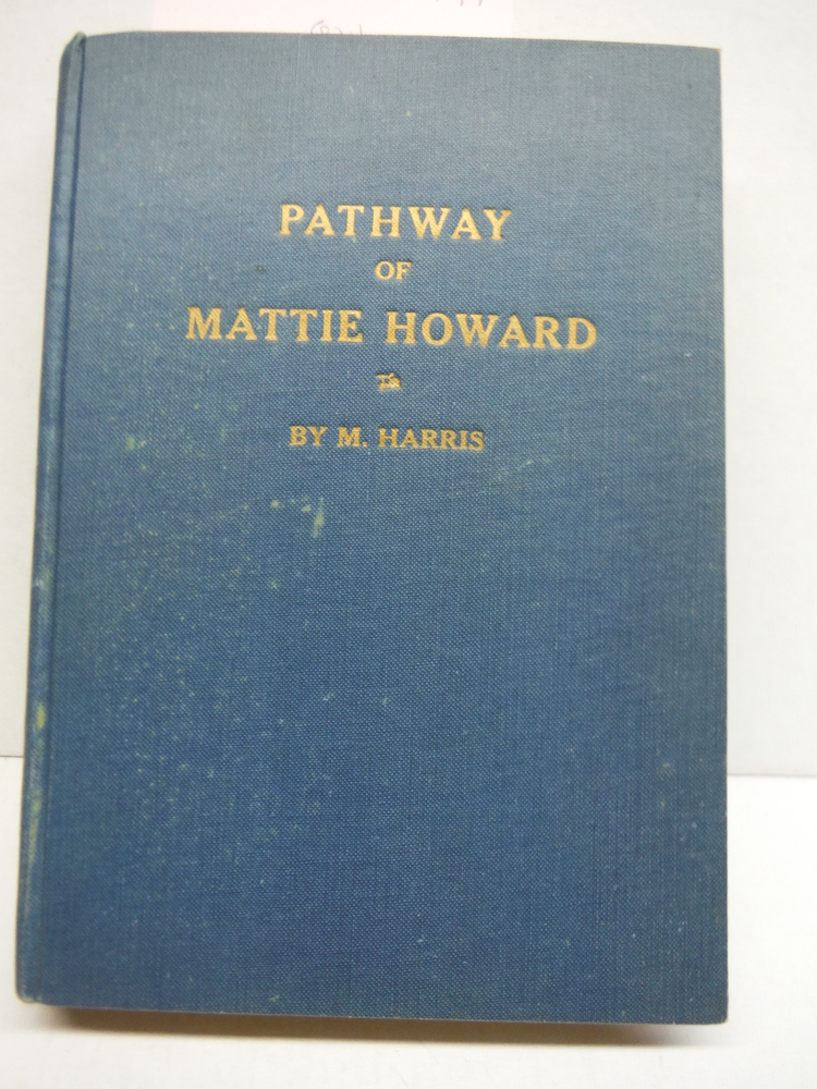 THE PATHWAY OF MATTIE HOWARD (TO AND FROM PRISON). True Story of the Regeneratio