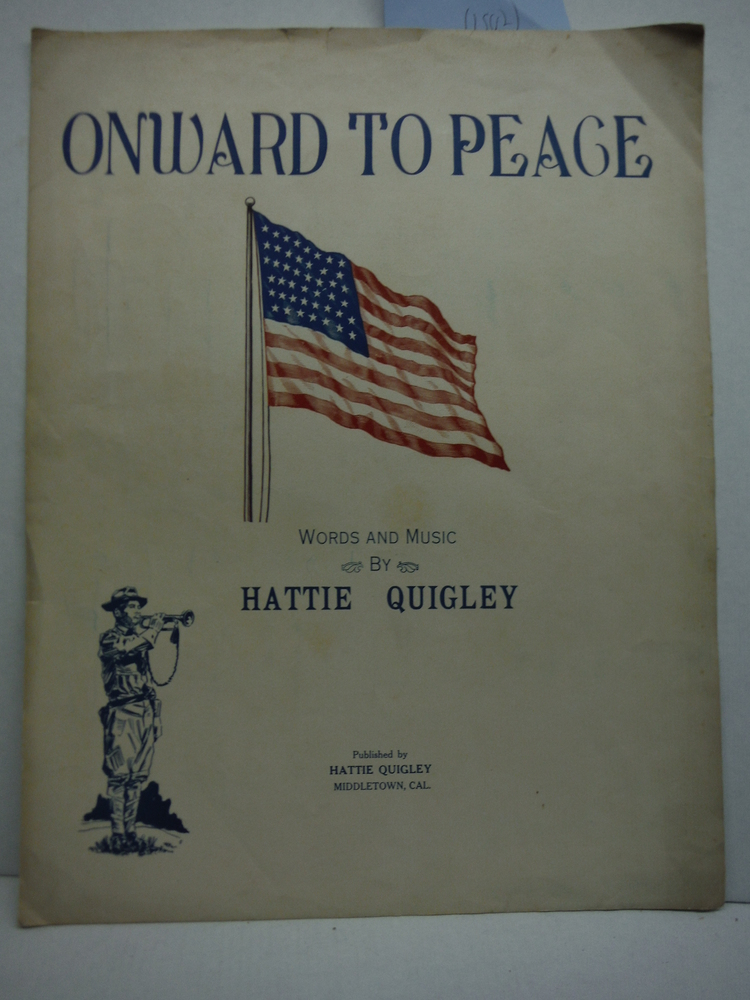 Image 0 of Onward to Peace Wors and Music by Hattie Quigley (1917)